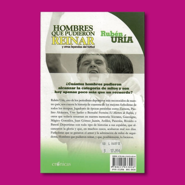 Hombres que pudieron reinar y otras leyendas del fútbol - Rubén Uría - Ediciones Pámies