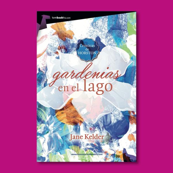Gardenias en el lago - Jane Kelder - Ediciones Nowtilus