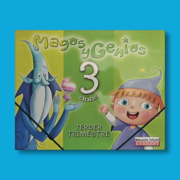 Magos y genios: 3 años (3 trimestre) - Domínguez Serrano Argeme & Lucio Martín María Ángeles - Everest