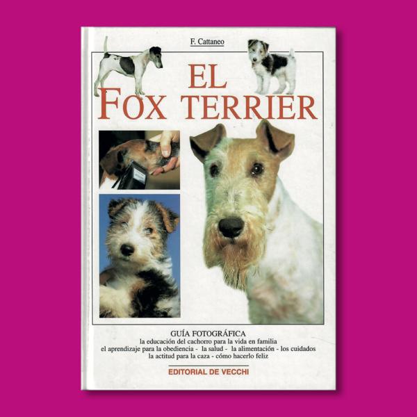 El Fox Terrier - F. Cattaneo - Editorial Veccehi