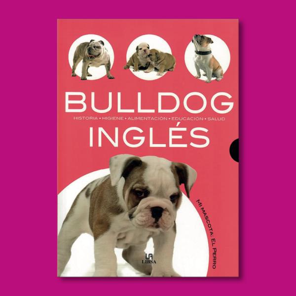 Bulldog Inglés - Javier Villahizan - Editorial LIBSA