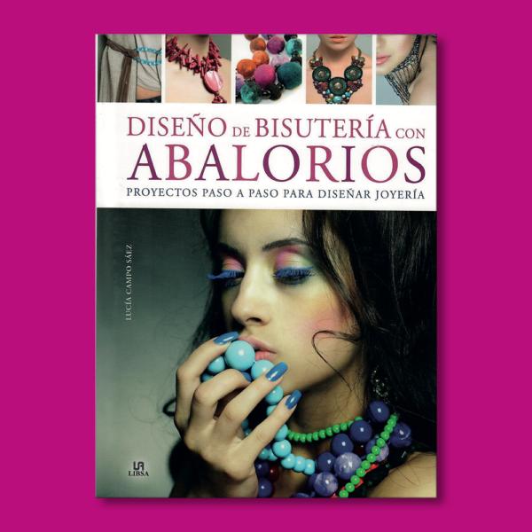 Diseño de bisutería con abalorios: Proyecto paso a paso para diseñar joyería - Lucía Campo Sáez - Editorial LIBSA