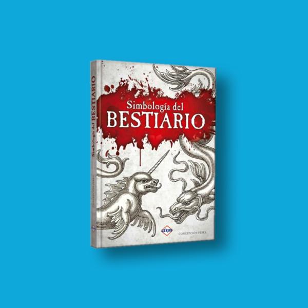 Simbología del bestiario - Concepción Perea - LEXUS Editores