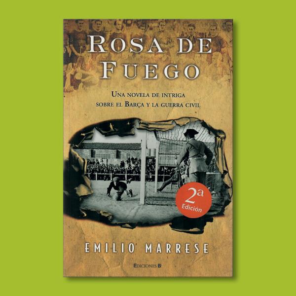 Rosa de fuego - Emilio Marrese - EdicionesB
