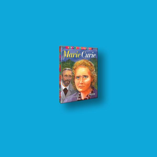 Marie Curie: La gran científica - Varios Autores - LEXUS Editores
