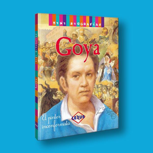 Goya: El pintor inconformista - Varios Autores - LEXUS Editores