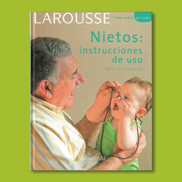 Nietos: Instrucciones de uso - María Jesús Comellas - Larousse