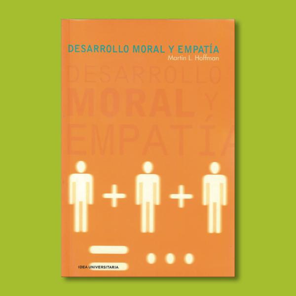 Desarrollo moral y empatía - Martin L.Hoffman - Idea Books