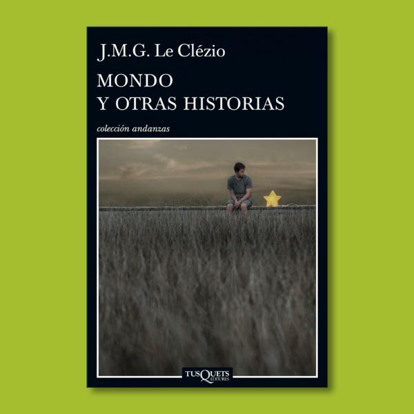 Mondo y otras historias - J.M.G. Le Clézio - Tus Quets