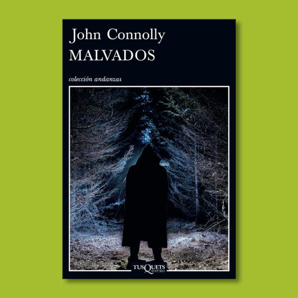 Malvados - John Connolly - Tus Quets