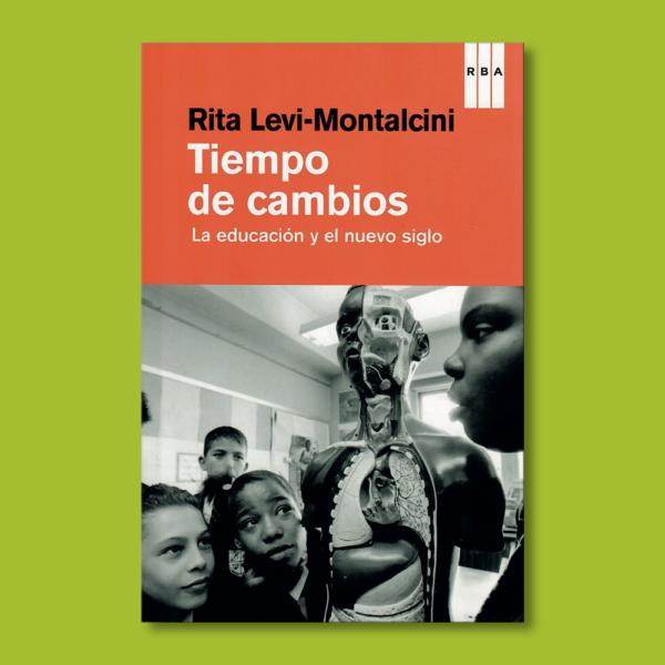 Tiempo de cambios: La educación y el nuevo siglo - Rita Levi-Montalcini - RBA