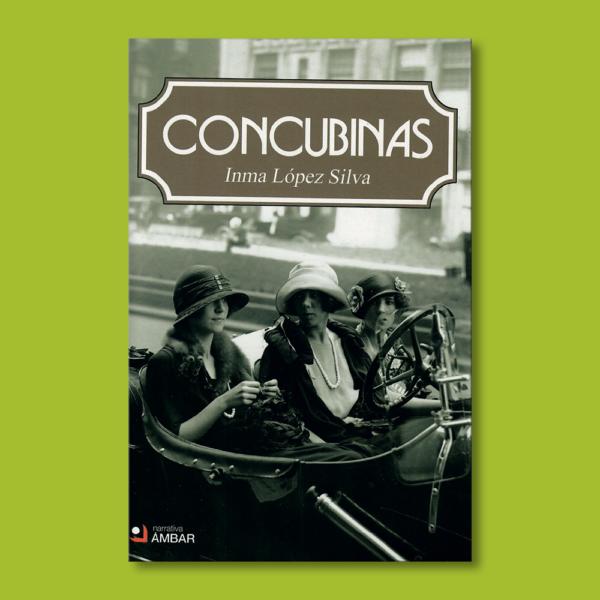 Concubinas - Inma Lopez Silva - Ediciones Ámbar