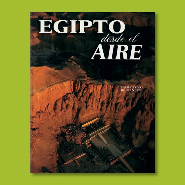 Egipto desde el aire - Marie Sole Croce & Marcello Bertinetti - Libreria Universitaria