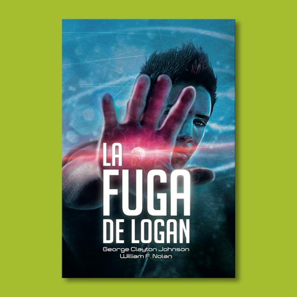 La fuga de Logan - George Clayton Jhonson & William F. Nolan - Editorial Hidra