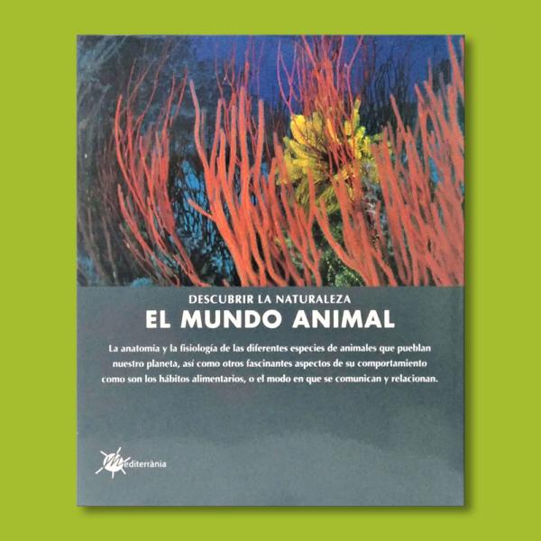 Descubrir la naturaleza: El mundo animal - Escartín Rosa - Ediciones Mediterránia