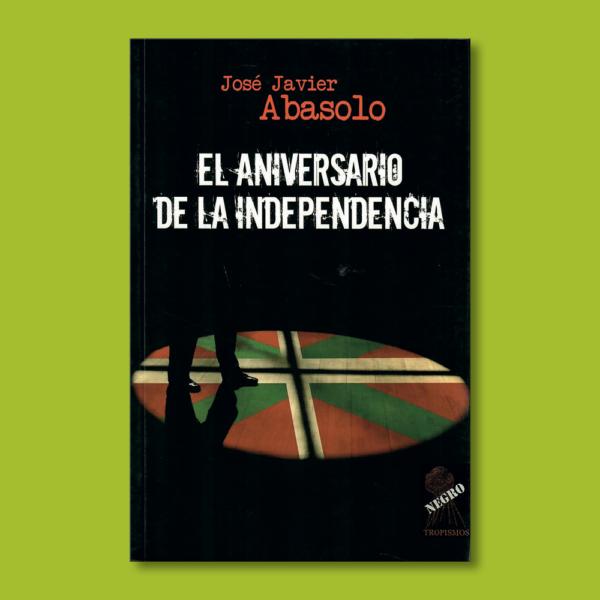 El aniversario de la independencia - José Javier Abasolo - Témpora