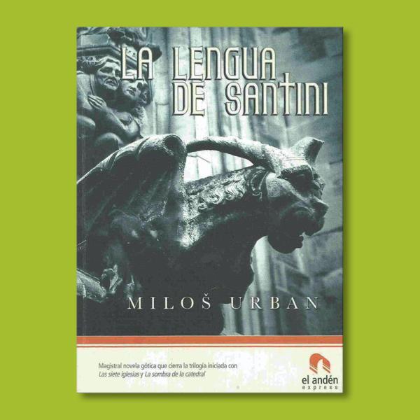 La lengua de santini - Milos Urban - Ediciones El Andén