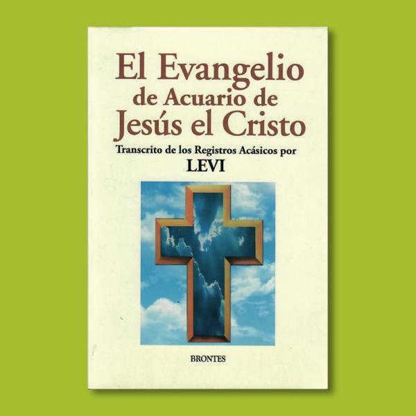 El evangelio de acuario de Jesús el Cristo - Varios Autores - Ediciones Brontes