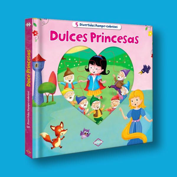 Dulces princesas: Contiene 5 rompecabezas - Varios Autores - LEXUS Editores
