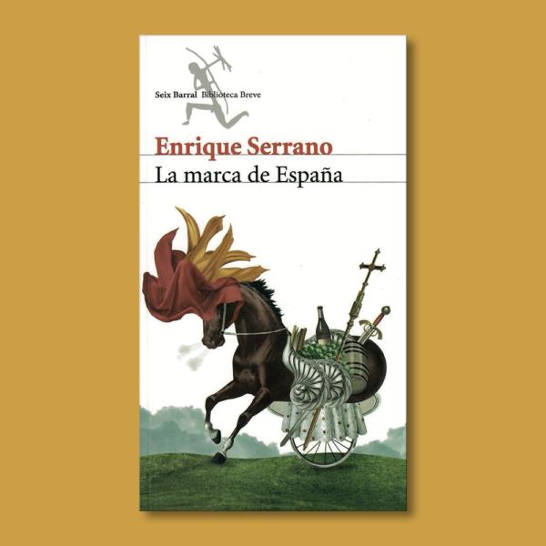 La marca de España - Enrique Serrano - Editorial Planeta