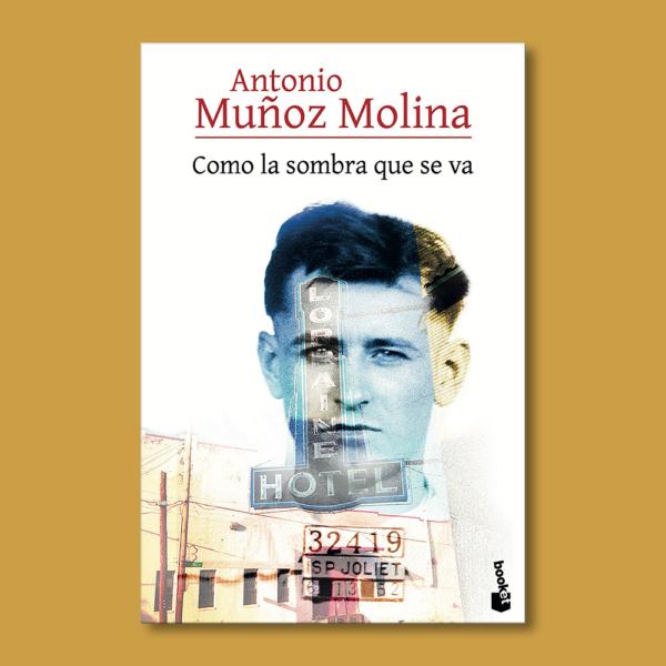 Como la sombra que se va - Antonio Muñóz Molina - Seix Barral
