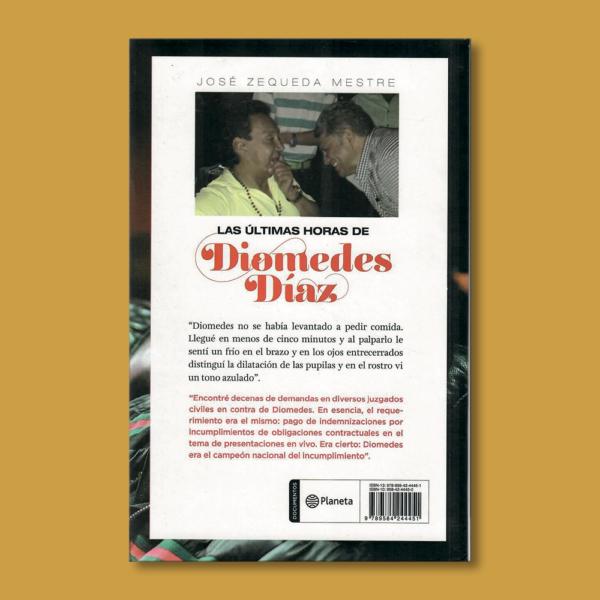 Las últimas horas de Diomedes Díaz - José Zequeda Mestre - Planeta