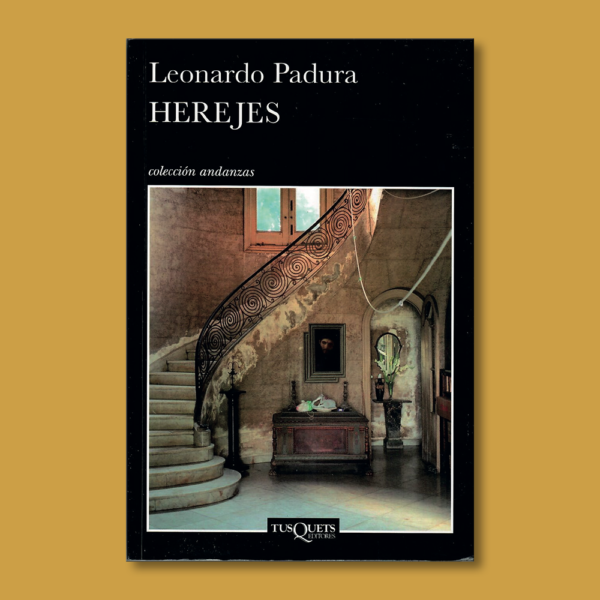 Herejes - Leonardo Padura - Tus Quets