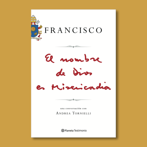 El nombre de Dios es misericordia - Andrea Tornielli - Planeta