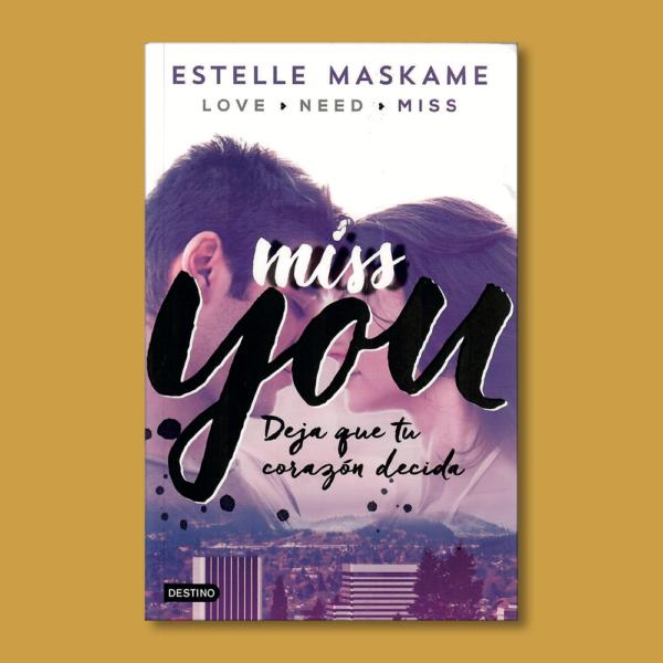 Missyou: Deja que tu corazón decida - Estelle Maskame - Destino