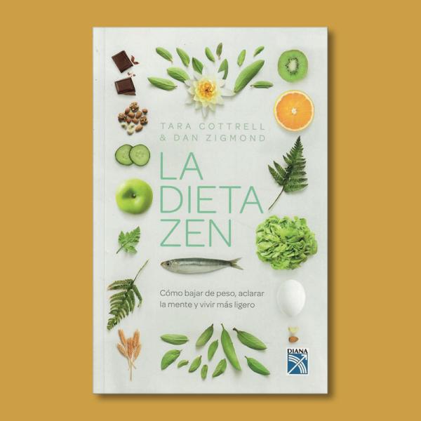 La dieta Zen - Tara Cottrell & Dan Zigmond - Diana