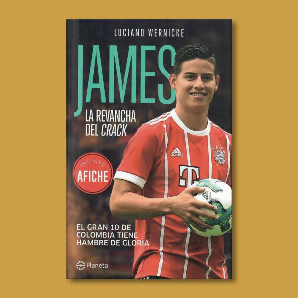 James: La revancha del crack - Luciano Wernicke - Planeta