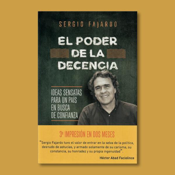 El poder de la decencia - Sergio Fajardo - Planeta