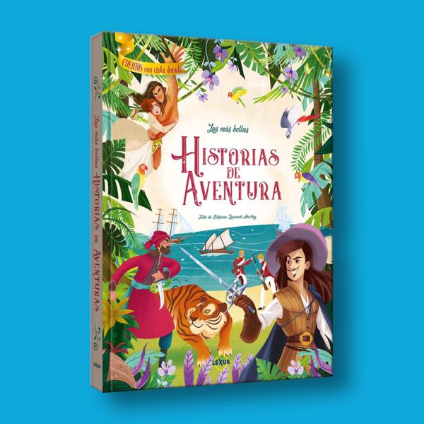 Las más bellas historias de aventura - Stefania Leonardi Hartley - LEXUS Editores