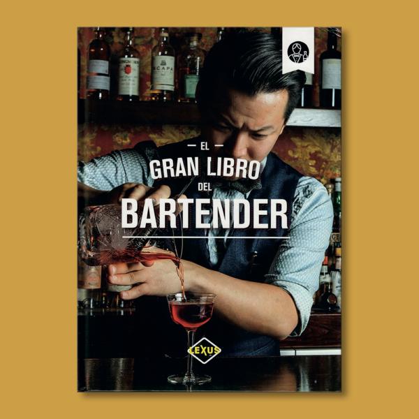 El gran libro del bartender - Varios Autores - LEXUS Editores