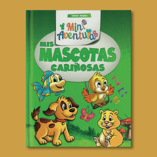 Las mascotas cariñosas: Serie verde - Marta Ghiglioni - Grupo Clasa